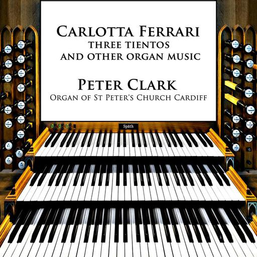 Carlotta Ferrari - Three Tientos And Other Organ Music FLAC 44.1 - 2CH