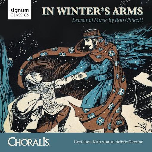 In Winter's Arms - Seasonal Music by Bob Chilcott MP3 44.1 KHZ - 2CH