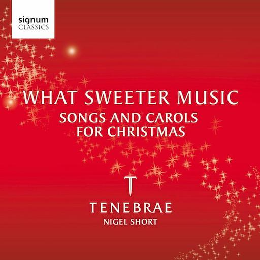What Sweeter Music - Songs and Carols for Christmas